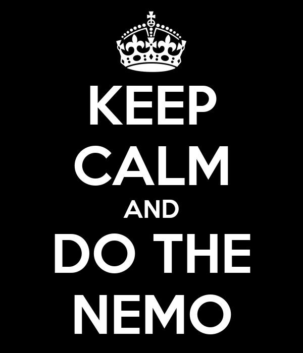 KEEP CALM AND DO THE NEMO