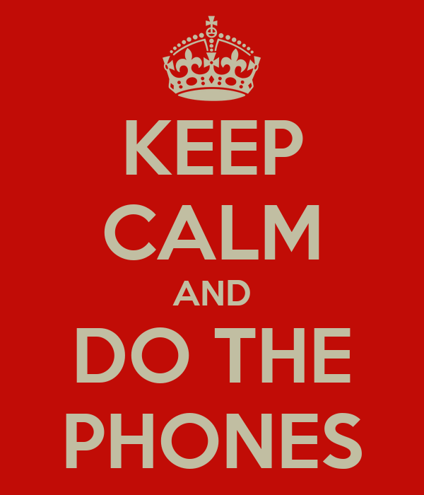 KEEP CALM AND DO THE PHONES