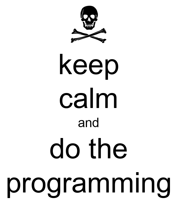 keep calm and do the programming