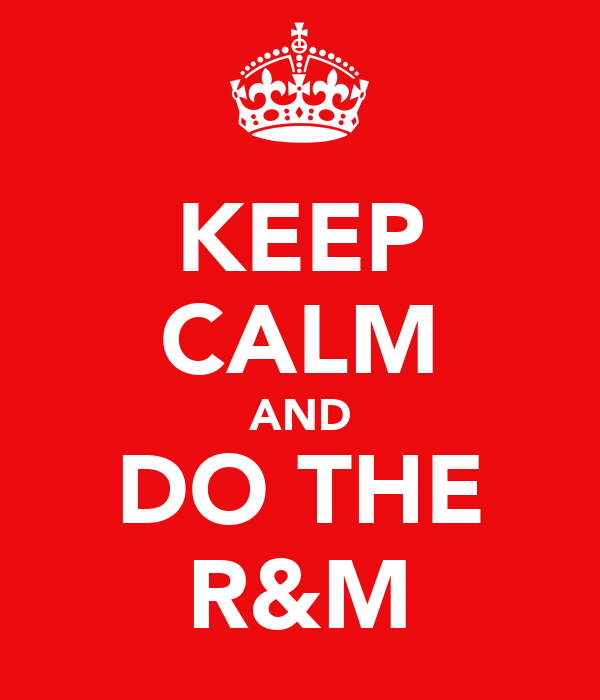 KEEP CALM AND DO THE R&M