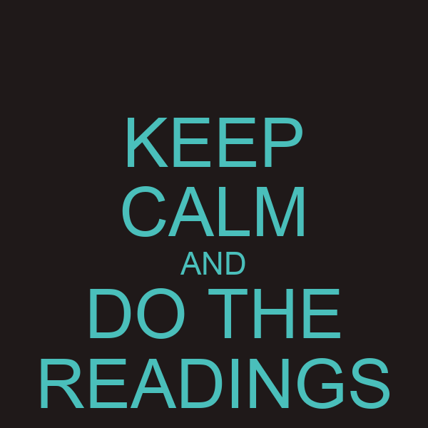 KEEP CALM AND DO THE READINGS