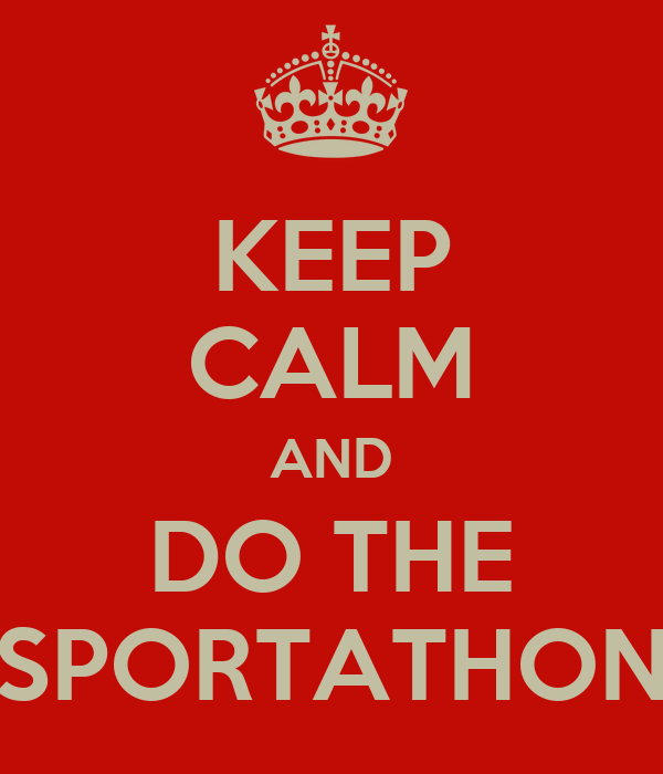 KEEP CALM AND DO THE SPORTATHON
