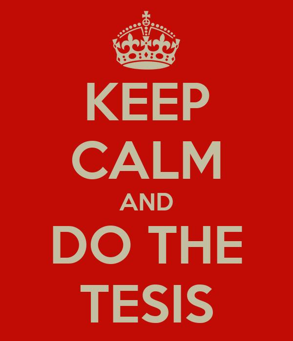 KEEP CALM AND DO THE TESIS