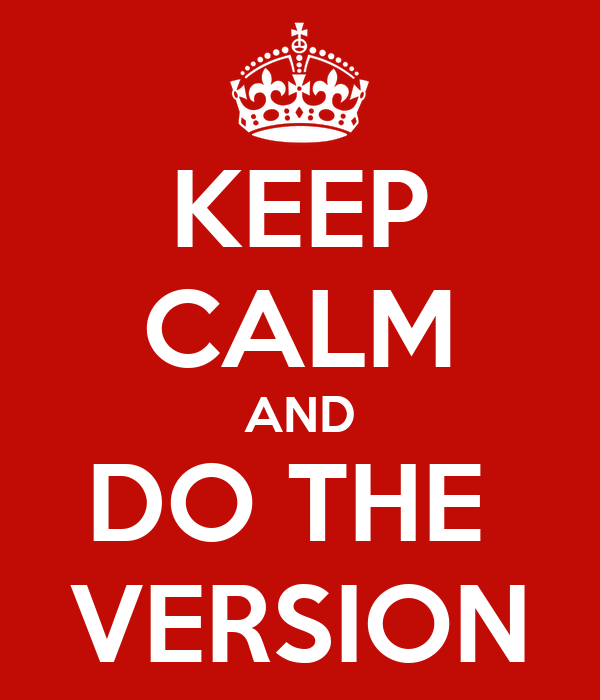 KEEP CALM AND DO THE  VERSION