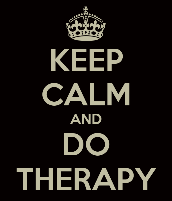 KEEP CALM AND DO THERAPY