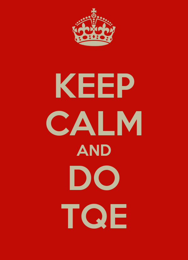 KEEP CALM AND DO TQE