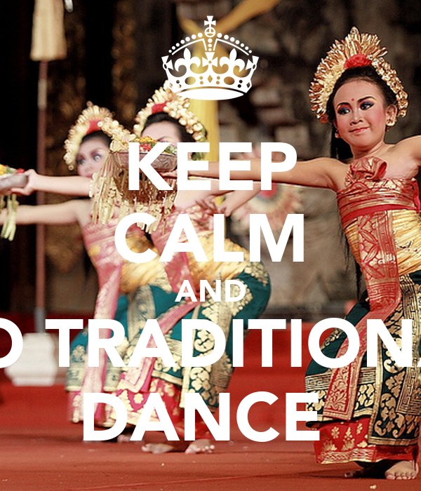 KEEP CALM AND DO TRADITIONAL DANCE