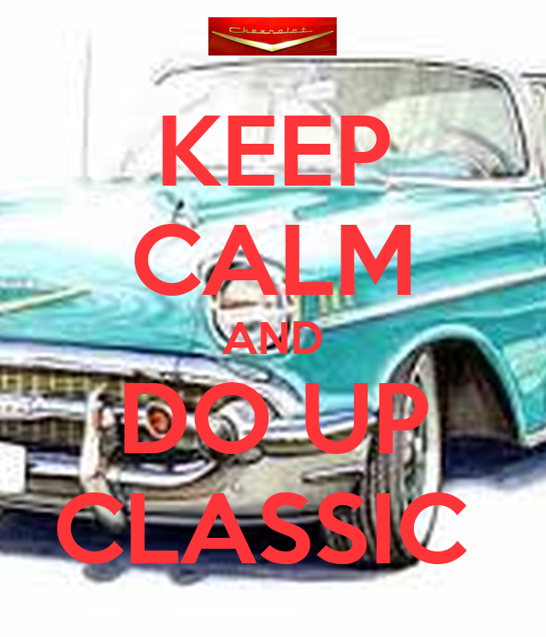 KEEP CALM AND DO UP CLASSIC