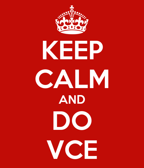 KEEP CALM AND DO VCE