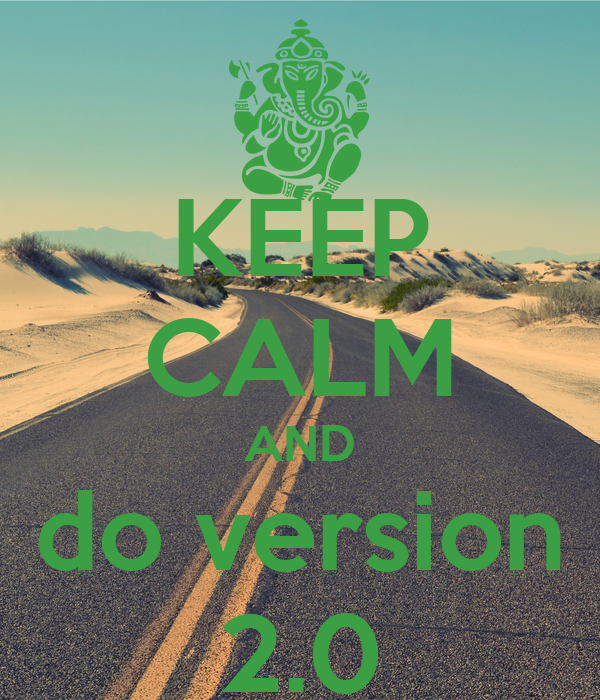 KEEP CALM AND do version 2.0