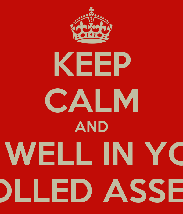 KEEP CALM AND DO WELL IN YOUR CONTROLLED ASSESSMENT