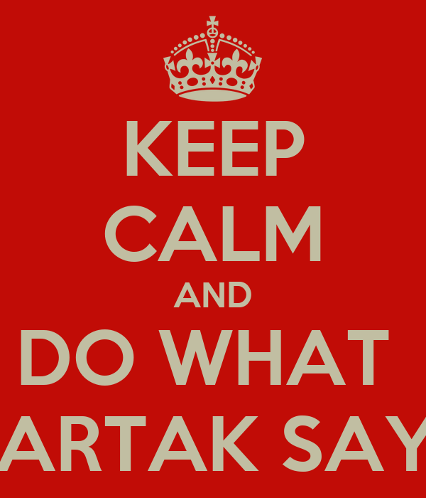 KEEP CALM AND DO WHAT  VARTAK SAYS