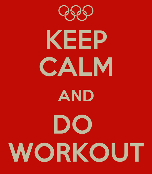 KEEP CALM AND DO  WORKOUT