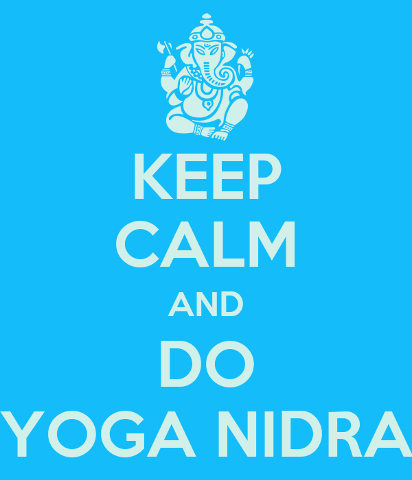 KEEP CALM AND DO YOGA NIDRA