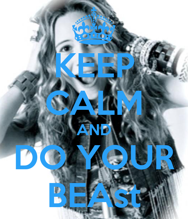 KEEP CALM AND DO YOUR BEAst