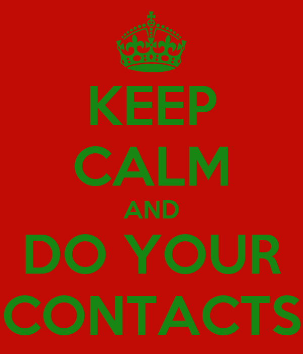 KEEP CALM AND DO YOUR CONTACTS