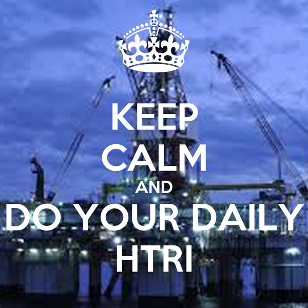 KEEP CALM AND DO YOUR DAILY HTRI