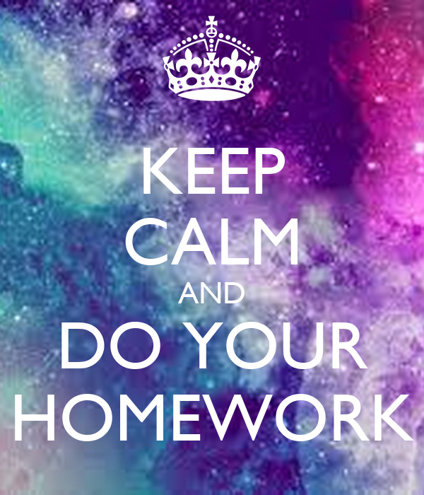 Image result for keep calm and do your homework