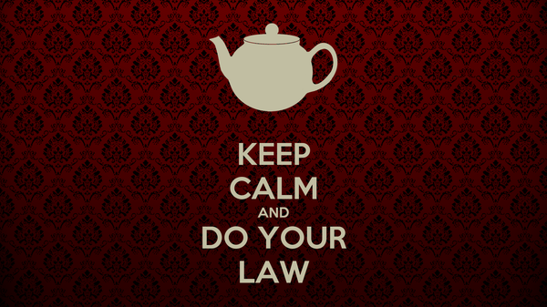 KEEP CALM AND DO YOUR LAW
