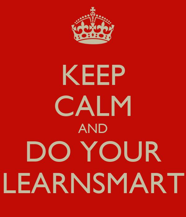 KEEP CALM AND DO YOUR LEARNSMART
