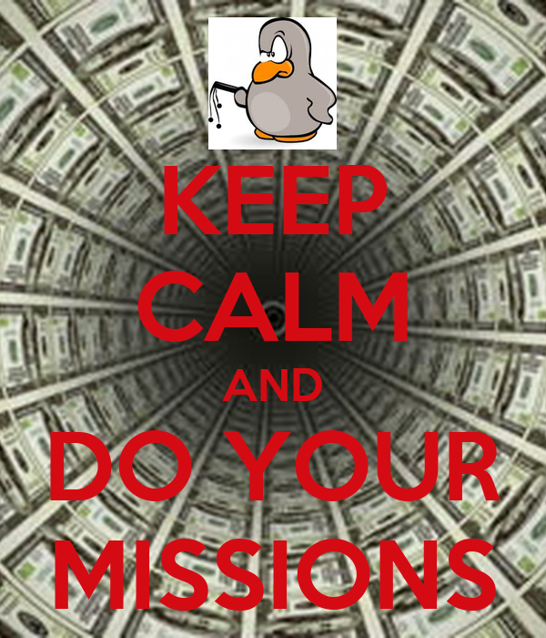 KEEP CALM AND DO YOUR MISSIONS