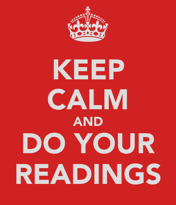 KEEP CALM AND DO YOUR READINGS