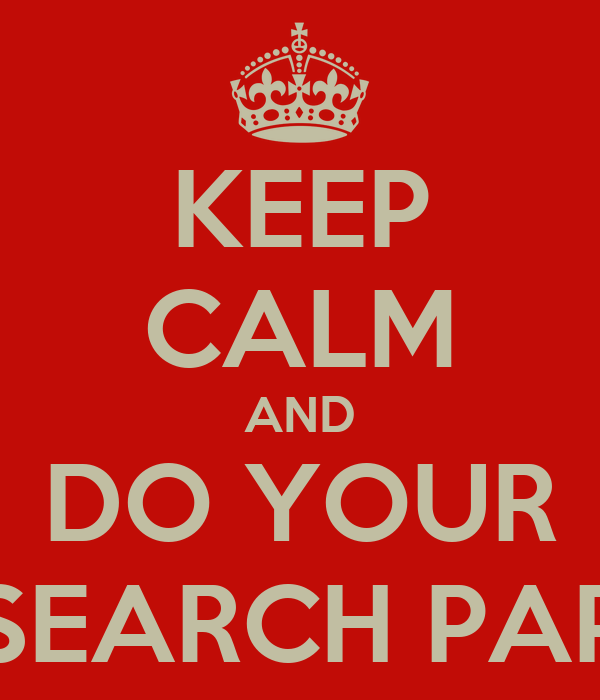KEEP CALM AND DO YOUR RESEARCH PAPER