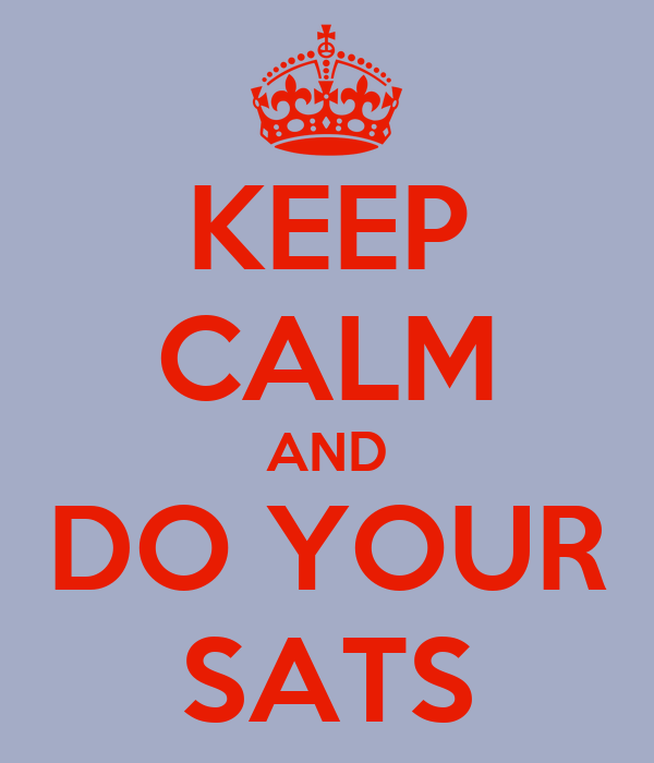KEEP CALM AND DO YOUR SATS