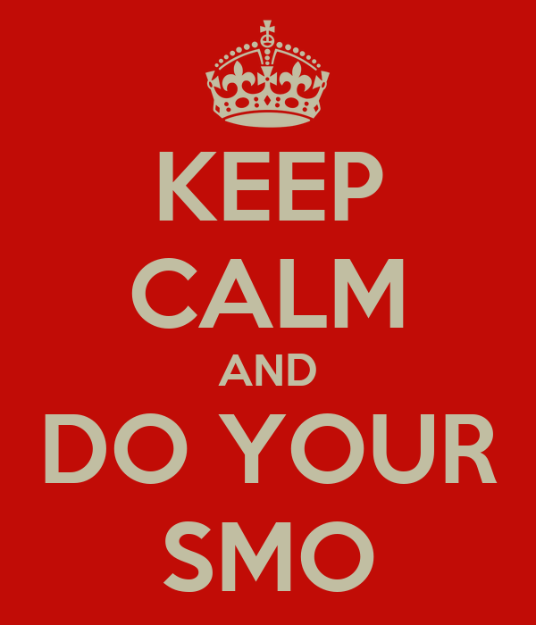 KEEP CALM AND DO YOUR SMO