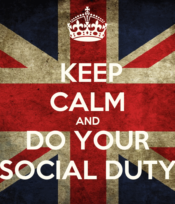 KEEP CALM AND DO YOUR SOCIAL DUTY