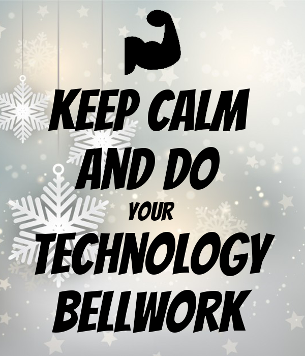 Keep Calm  And do  Your  Technology Bellwork
