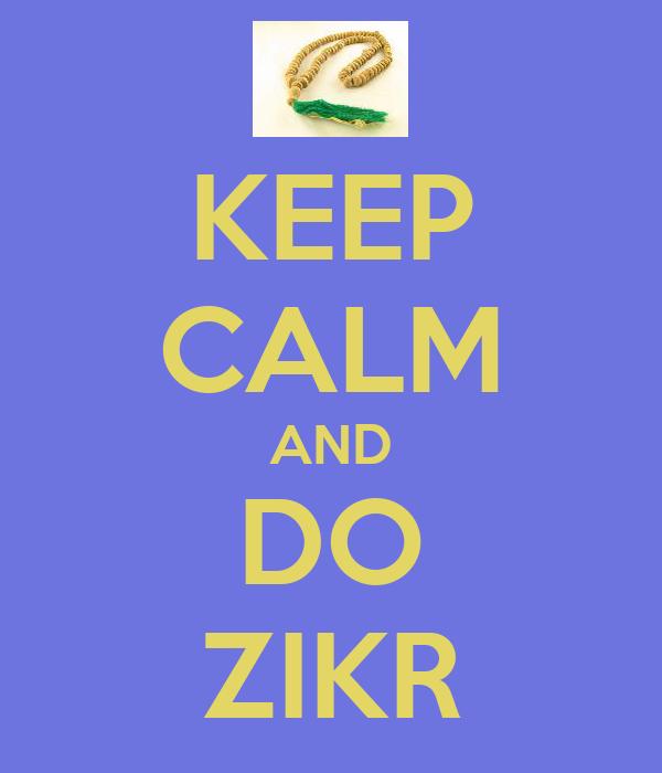 KEEP CALM AND DO ZIKR