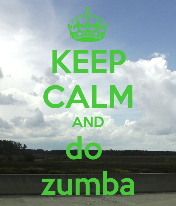 KEEP CALM AND do  zumba