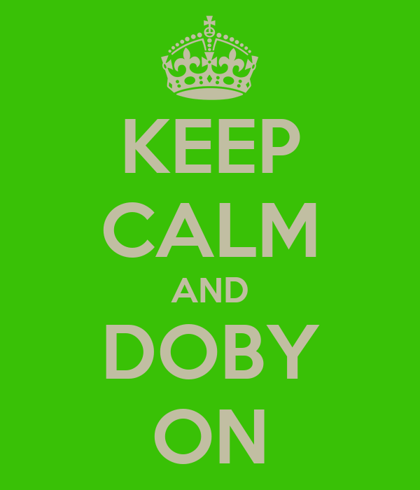 KEEP CALM AND DOBY ON