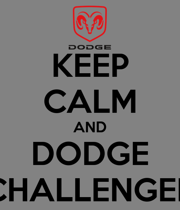 KEEP CALM AND DODGE CHALLENGER