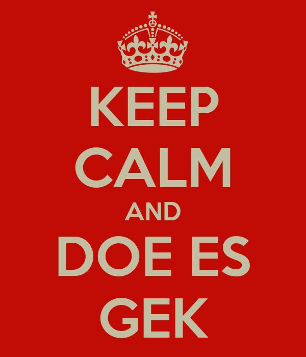 KEEP CALM AND DOE ES GEK