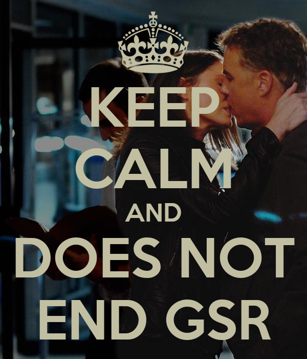 KEEP CALM AND DOES NOT END GSR