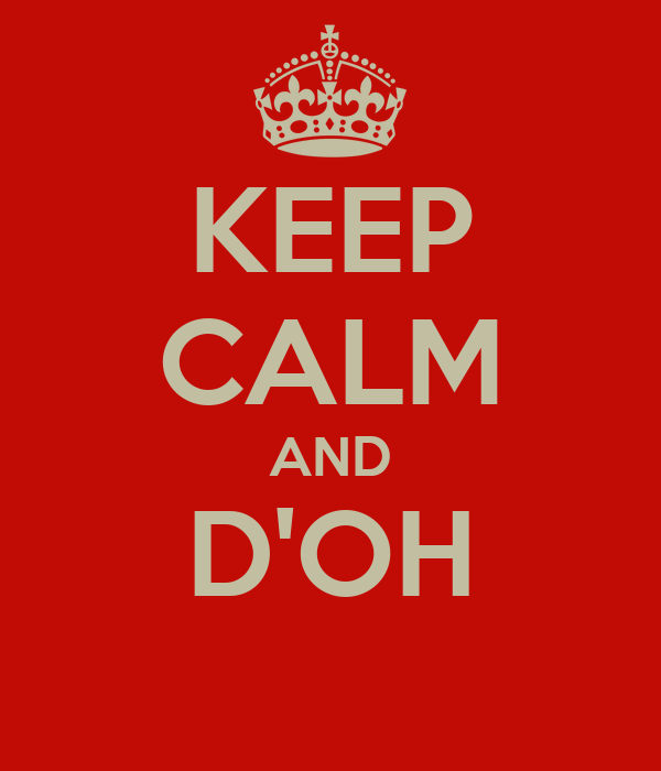 KEEP CALM AND D'OH