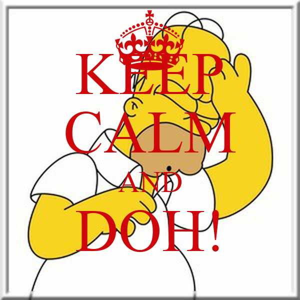 KEEP CALM AND DOH!