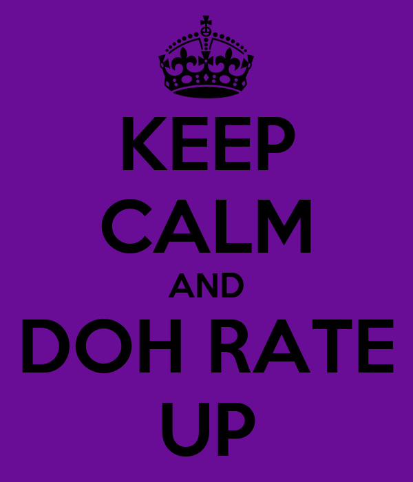 KEEP CALM AND DOH RATE UP