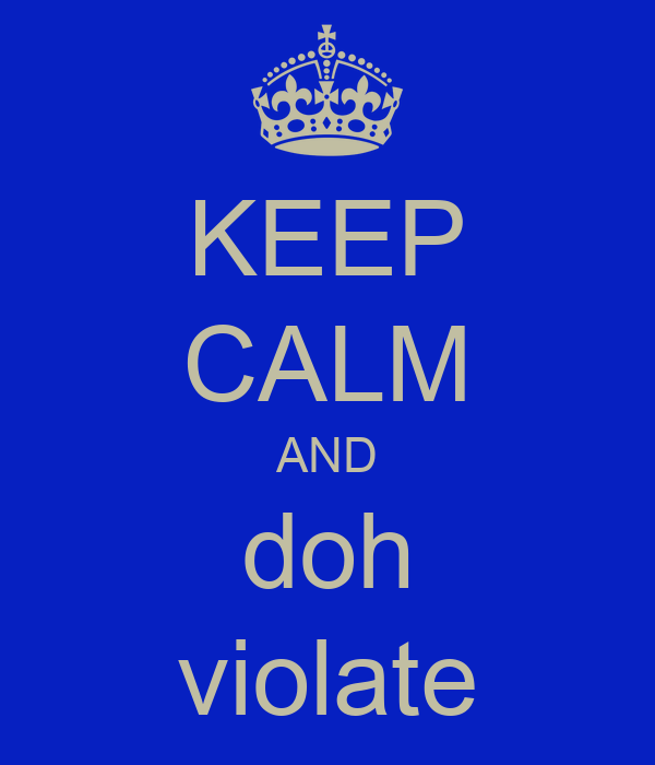 KEEP CALM AND doh violate