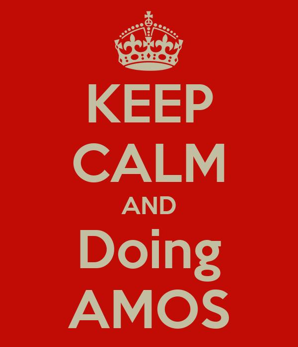 KEEP CALM AND Doing AMOS