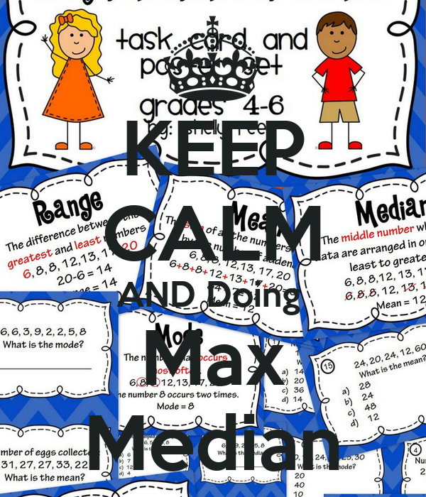 KEEP CALM AND Doing  Max Median