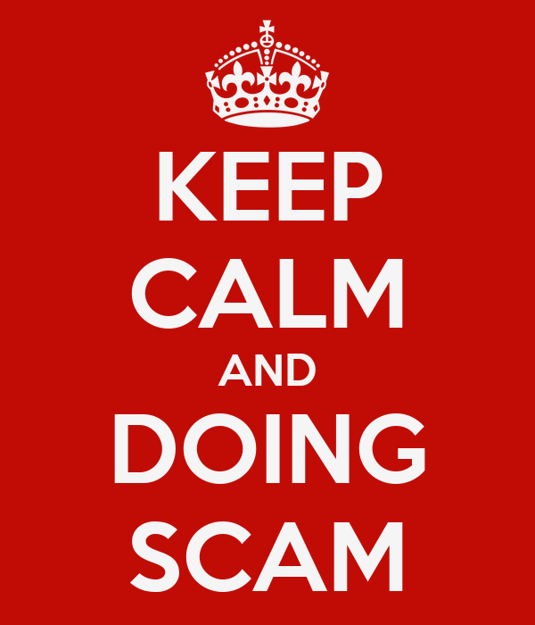 KEEP CALM AND DOING SCAM