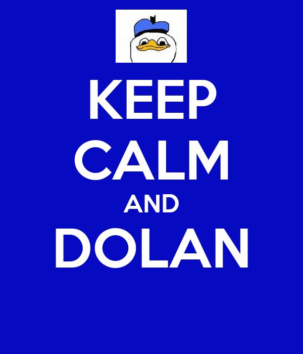KEEP CALM AND DOLAN