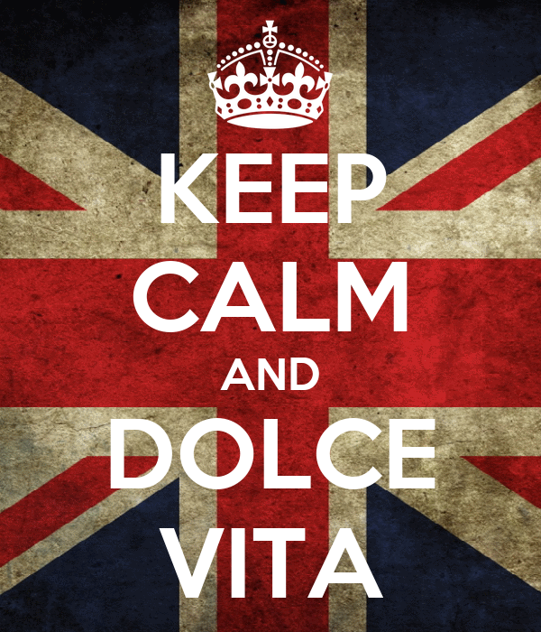 KEEP CALM AND DOLCE VITA