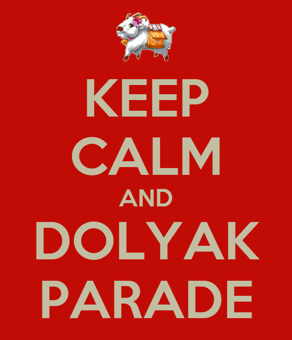 KEEP CALM AND DOLYAK PARADE