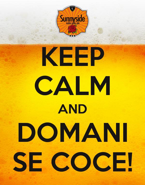 KEEP CALM AND DOMANI SE COCE!