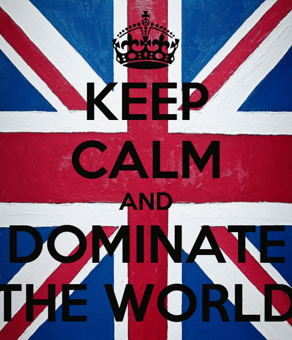 KEEP CALM AND DOMINATE THE WORLD