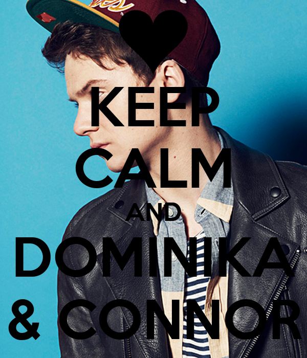 KEEP CALM AND DOMINIKA & CONNOR